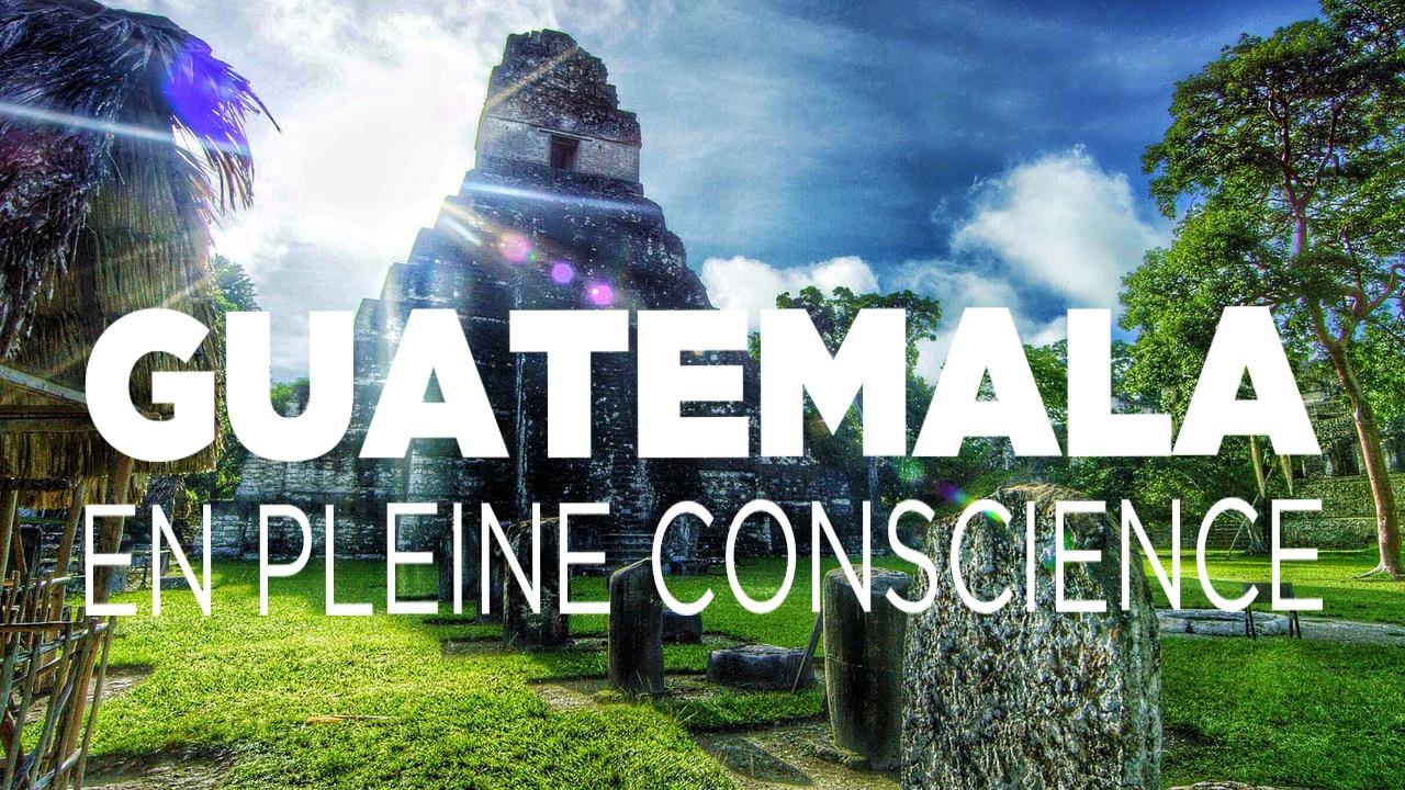 Guatemala Pleine Conscience