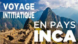 Voyage initiatique Pérou